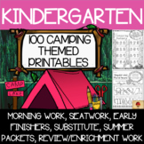 100 Kindergarten Camping Theme No Prep Language, Reading, Writing, & Math Work