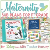Maternity Leave Sub Plans 1st Grade- Teacher Pregnancy Printables *SALE PRICING*