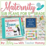 Maternity Leave Sub Plans 5th Grade- Teacher Pregnancy Printables *SALE PRICING*