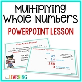 Multiplying Multi-Digit Whole Numbers PowerPoint Lesson