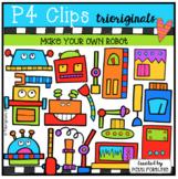 P4 MAKE YOUR OWN Robots (P4 Clips Trioriginals Clip Art)