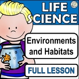 Full Science Lesson Environments and Habitats Print and Go with Activities