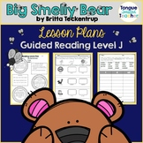 Big Smelly Bear by Britta Teckentrup, Guided Reading Lesson Plan Level J