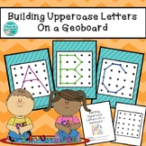 Building Uppercase Letters on a Geoboard