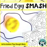 Fried Egg Play Dough Smash for Articulation