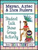 Mayan, Aztec and Inca Civilizations Project - Student Talk Show