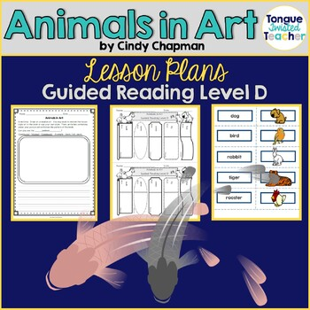 Animals in Art by Wiley Blevins, Guided Reading Lesson Plan,  Level D