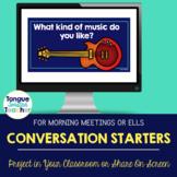 Conversation Starters for Morning Meetings ELLs or ESL