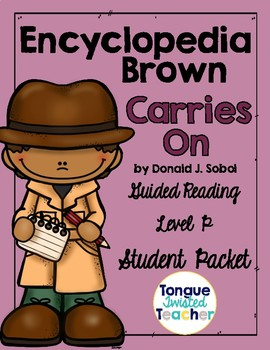 Encyclopedia Brown Carries on by Donald J. Sobol, Student Packet, Level P