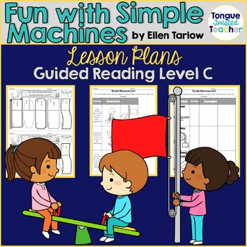 Fun With Simple Machines by Ellen Tarlow, Guided Reading Lesson Plan, Level C