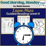 Good Morning, Monday by Sheila Keenan, Guided Reading Lesson Plan Level H
