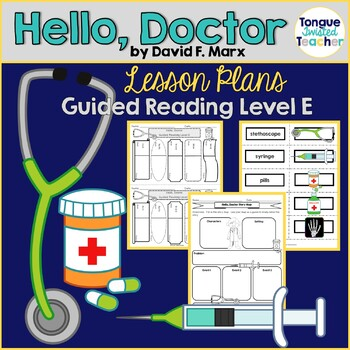 Hello, Doctor by David F. Marx, Guided Reading Lesson Plan, Level E