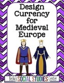 Design Currency for Medieval Europe - A Middle Ages Project