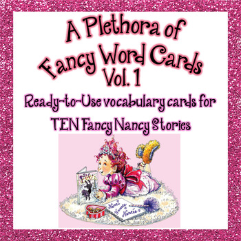 Vocabulary Cards for 10 Fancy Nancy Stories - set 1