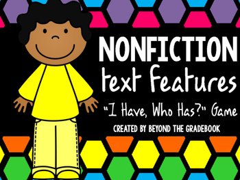 """Nonfiction Text Features """"I Have, Who Has?"""" Game"""