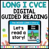 Mixed Long I CVCE Digital Guided Reading Boom Cards™ & Goo