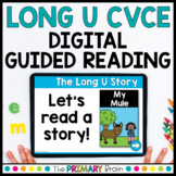 Mixed Long U CVCE Guided Reading Boom Cards™ & Google Slides
