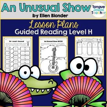 An Unusual Show by Ellen Blonder Guided Reading Lesson Plan Level H