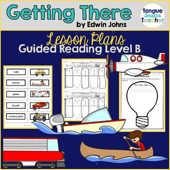 Getting There by Edwin Johns Guided Reading Lesson Plan Level B