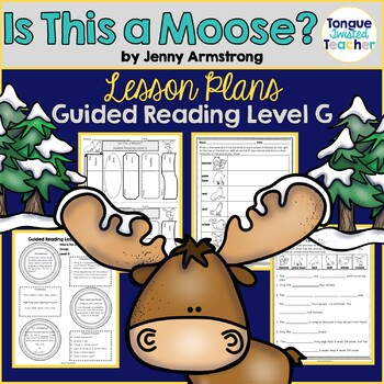 Is This a Moose? by Jenny Armstrong Guided Reading Lesson Plan Level G