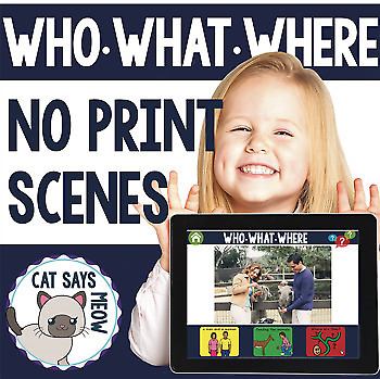 NO PRINT Who What Where Scenes + Worksheeet