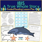 IBIS: A True Whale Story, by John Himmelman, Guided Reading Level K