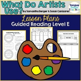 What Do Artists Use? Guided Reading Lesson Plan Level E