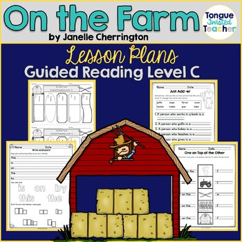 On the Farm by Janelle Cherrington, Level C Guided Reading Lesson Plan