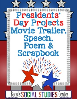 Presidents' Day Project: Movie Trailer, Inaugural Address, Scrapbook & Poem