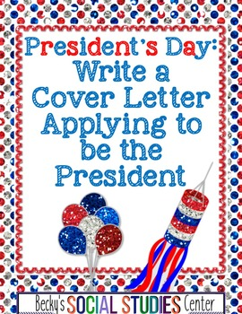 Presidents' Day Project: Write a Cover Letter Applying to
