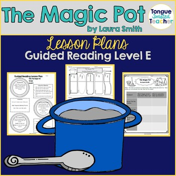 The Magic Pot by Laura Smith, Guided Reading Plan Level E