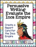 Argumentative (Persuasive) Writing Project: Evaluate the Inca Empire