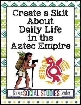 Group Skit: Culture and Daily Life in the Aztec Empire