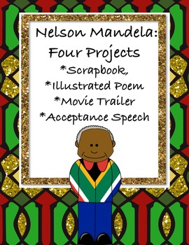 Nelson Mandela Projects: Movie Trailer, Poem, Scrapbook & Speech