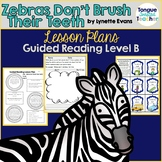 Zebras Don't Brush Their Teeth by Lynette Evans Level B Guided Reading