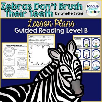 Zebras Don't Brush Their Teeth by Lynette Evans Level B Gu
