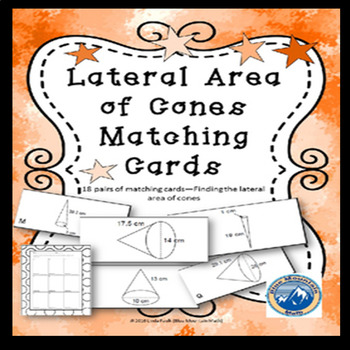 Lateral Area of Cones Matching Card Set