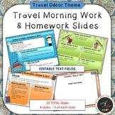 EDITABLE Travel Theme Morning Work & HW Slides