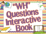 """""""WH"""" Questions Interactive Book with Choices"""