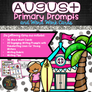 August PRIMARY Writing Prompts & Word Work