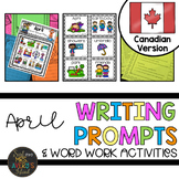 Canadian April Writing Prompts & Word Work