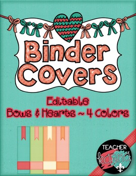 Binder Covers ~ Editable ~ 4 Colors ~ Organize ~ Hearts & Bows
