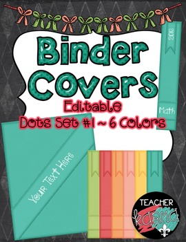 Binder Covers ~ Editable ~ 6 Colors ~ Organization ~ Dots Set #1