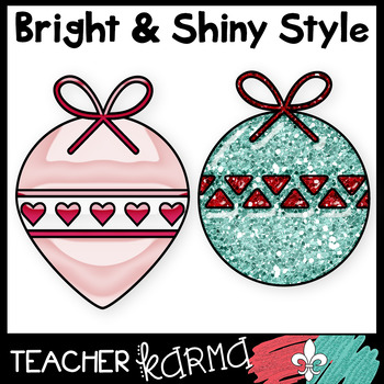 Christmas Ornaments * Bright & Shiny Style!