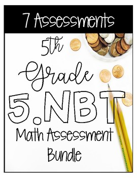 ** 5NBT CCSS Standard Based Assessments - Includes all NBT