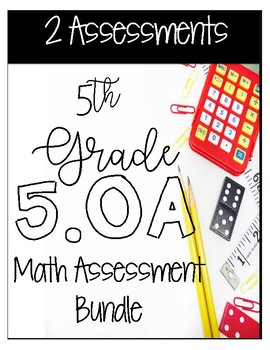 ** 5OA CCSS Standard Based Assessments - Includes all OA Standards! **