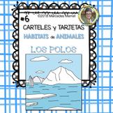 #6 CARTELES y TARJETAS Hábitats de Animales LOS POLOS en ESPAÑOL Gr. 1-3