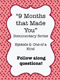 """""""9 Months that Made You"""" Documentary Video Guide Worksheet Ep. 2: One of a Kind"""