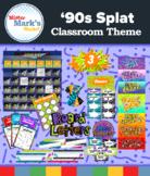 '90s Splat Classroom Theme