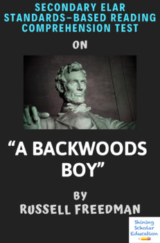 """""""A Backwoods Boy"""" by Russell Freedman Multiple-Choice Reading Comprehension Test"""